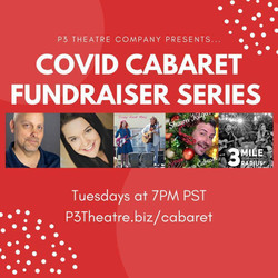 P3 Theatre Company - Covid Cabaret Fundraising Series - Tuesdays Nov 24 - Dec 22 at 7pm Pst
