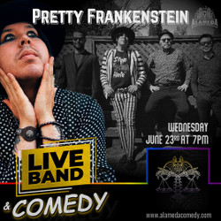 Pretty Frankenstein - Live Band and Comedy