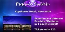 Psychic Switch - Newcastle