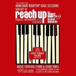 Reach Up Disco Wonder Lounge with Dj Andy Smith and Nick Halkes