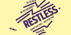 Restless. die Erste!