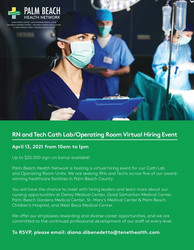 Rn and Tech Cath Lab/ Or Virtual Hiring Event on 4/13 | Palm Beach Health Network