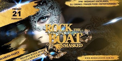 Rock The Boat MenXclusive Masked Party Ladies Night 21 Feb