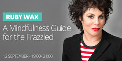 Ruby Wax - A Mindfulness Guide For The Frazzled
