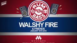 Rum & Bass with Walshy Fire and Friends