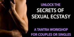 Secrets of Sexual Ecstasy - Tantra Beginners Workshop for Singles and Couples