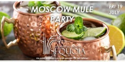 Sequoia Milano - Moscow Mule Party