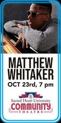 Shu Community Theatre Jazz Series: Matthew Whitaker Live on October 23 at 7pm