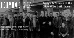 Songs & Stories of the Men Who Built Britain: The Legacy of the Irish Navvy