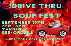 Soupfest Drive-Thru Supporting Shermans Dale Fire Company Pre Order if Possible to avoid sell out.