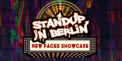 Standup In Berlin: New Faces Showcase
