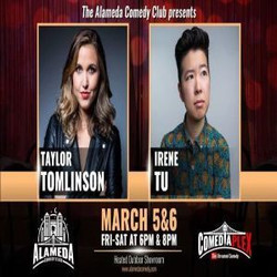 Taylor Tomlinson and Irene Tu - Mar 5th and 6th at the Alameda Comedy Club