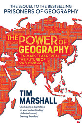 Ten maps that reveal the future of global power and politics - Tim Marshall