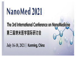 The 3rd International Conference on NanoMedicine (NanoMed 2021)