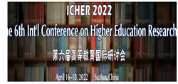 The 6th Int'l Conference on Higher Education Research (icher 2022)