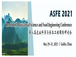 The 8th International Agricultural Science and Food Engineering Conference (asfe 2021)