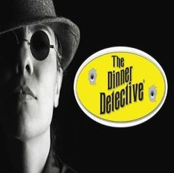 The Dinner Detective Interactive Mystery Show - Downtown Houston