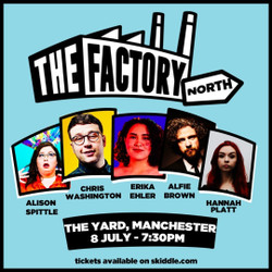 The Factory with Chris Washington, Alison Spittle and more