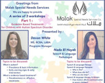 The Malak Special Needs Services would like to invite you to a series of 3 workshops.