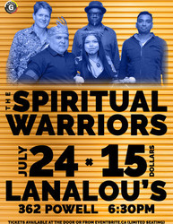 The Spiritual Warriors at LanaLou's Restaurant July 24th