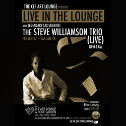 The Steve Williamson Trio - Live In The Lounge (Night 1) Free Entry