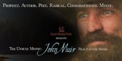 The Unruly Mystic: John Muir Movie