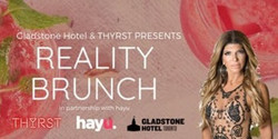 Thyrst Reality Brunch w/Teresa Giudice at The Gladstone Hotel
