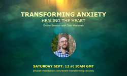 Transforming Anxiety - Healing the Heart