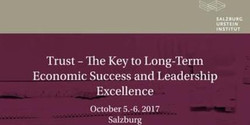 Trust - The Key to Long-Term Economic Success and Leadership Excellence