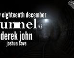 Tunnel v.3 - Derek John & Joshua Cove