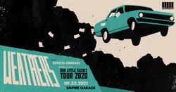 Weathers - Our Little Secret Tour w/ Kenzo Cregan