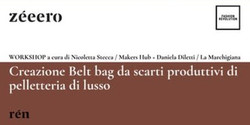 Workshop / Creazione Belt bag da scarti produttivi di pelletteria di lusso