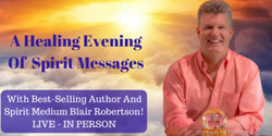 """""""evening Of Spirit Connections"""" with Blair Robertson - Henderson, Nv"""