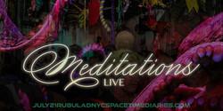 """meditations"" Live + dance party"
